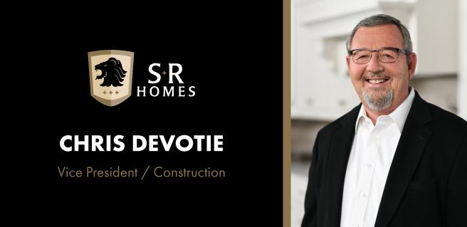 SR Homes Appoints Chris DeVotie as VP of Construction